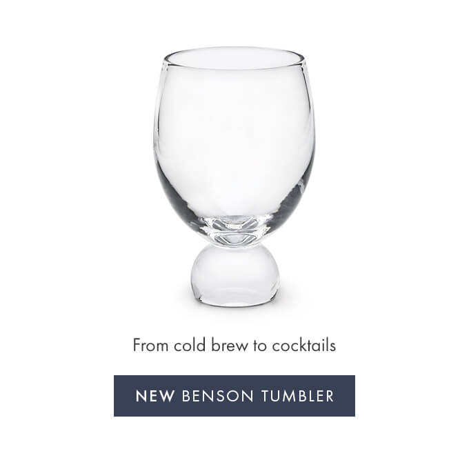 From cold brew to cocktails — NEW BENSON TUMBLER >