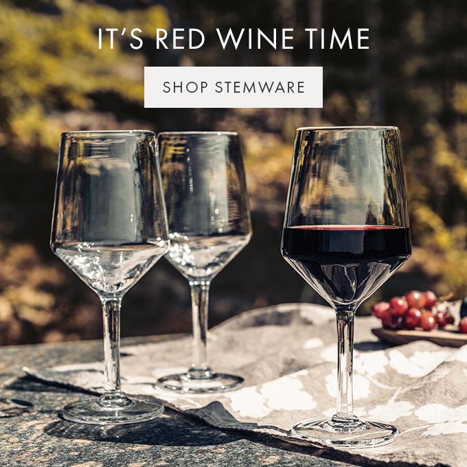IT'S RED WINE TIME — SHOP STEMWARE >