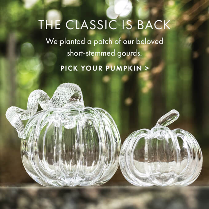 Glass Pumpkins — The Classic is Back - We planted a patch of our beloved short-stemmed gourds. > PICK YOUR PUMPKIN