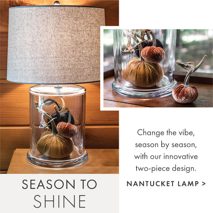 The Nantucket Lamp — BEDSIDE BRILLIANCE - Curling up with a good book is one of life's great pleasures. A beautifully handcrafted lamp adds to the experience. > SHOP LAMPS