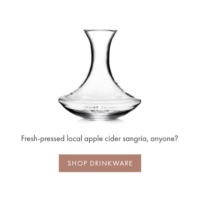 Fresh-pressed local apple cider sangria, anyone? > SHOP DRINKWARE