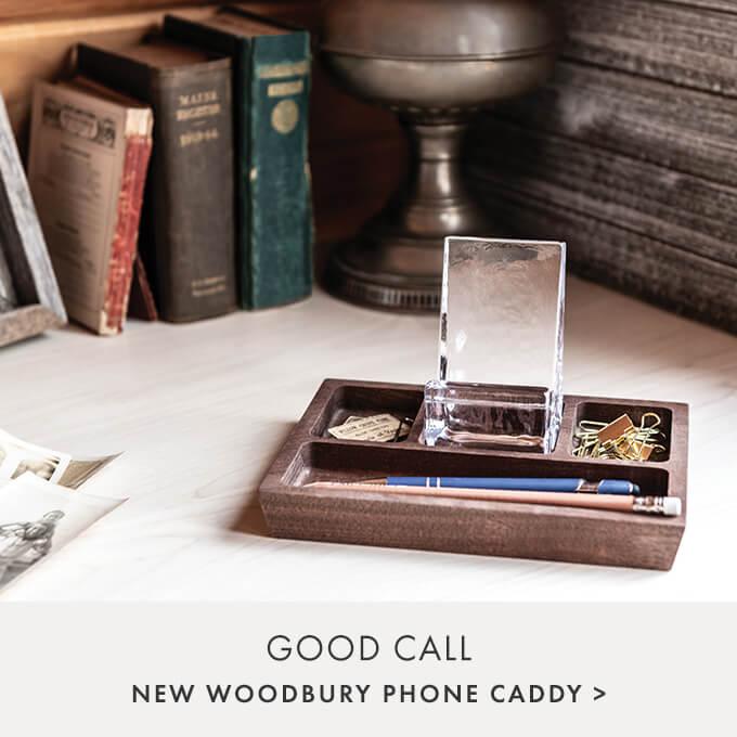GOOD CALL  — NEW WOODBURY PHONE CADDY >