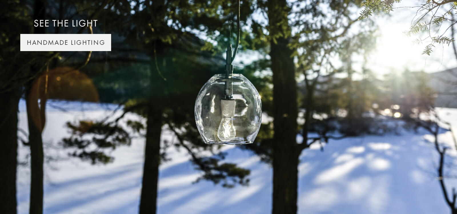 SEE THE LIGHT — HANDMADE LIGHTING >