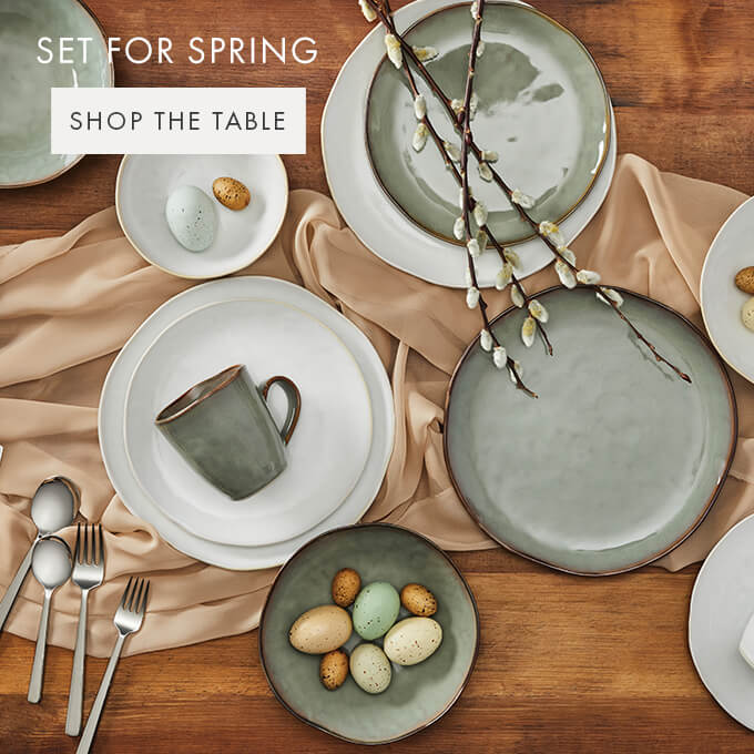 SET FOR SPRING — SHOP THE TABLE >