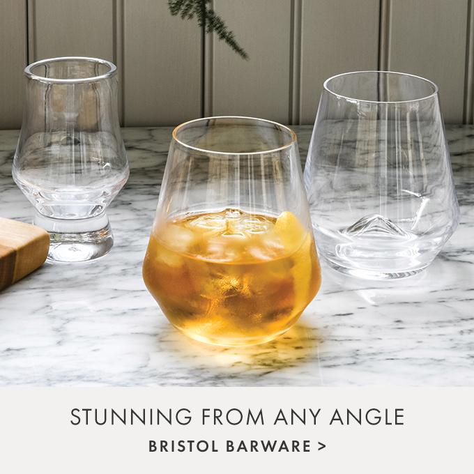 STUNNING FROM ANY ANGLE — BRISTOL BARWARE >
