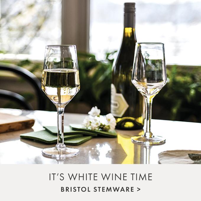 IT'S WHITE WINE TIME — BRISTOL STEMWARE >
