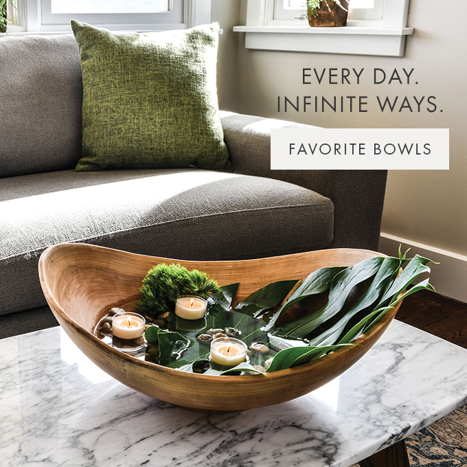 EVERY DAY. INFINITE WAYS.  — FAVORITE BOWLS >