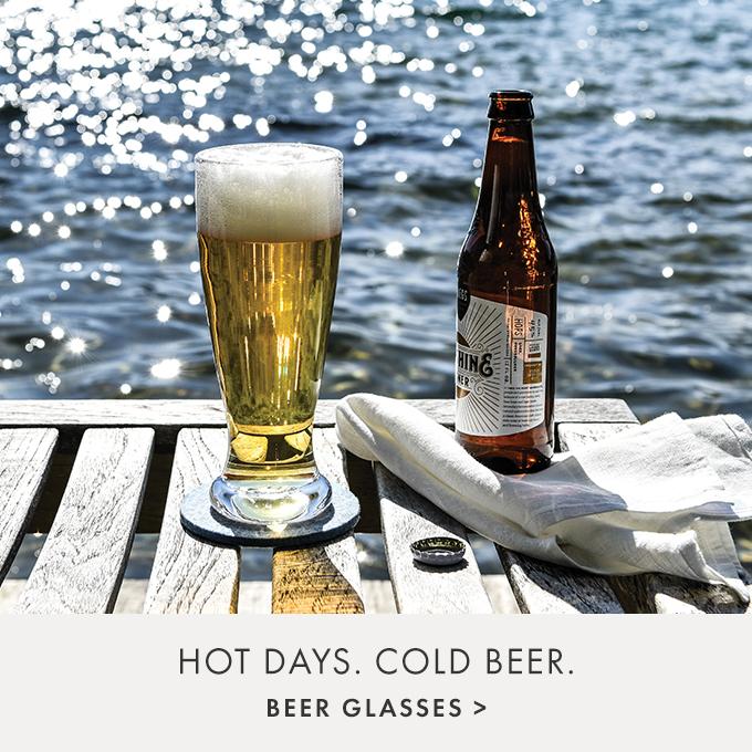 HOT DAYS. COLD BEER. — BEER GLASSES >