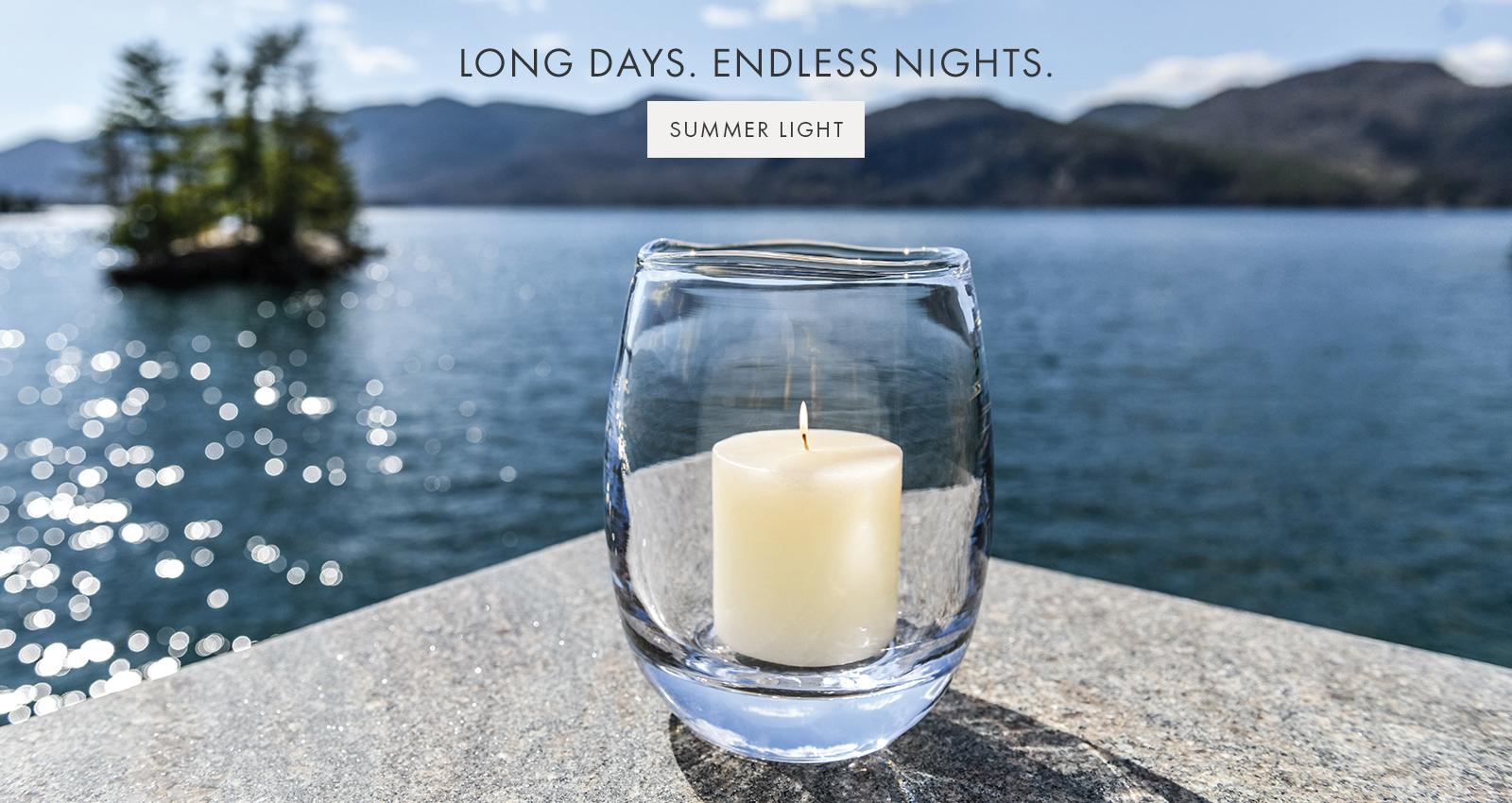 LONG DAYS. ENDLESS NIGHTS. — SUMMER LIGHT >