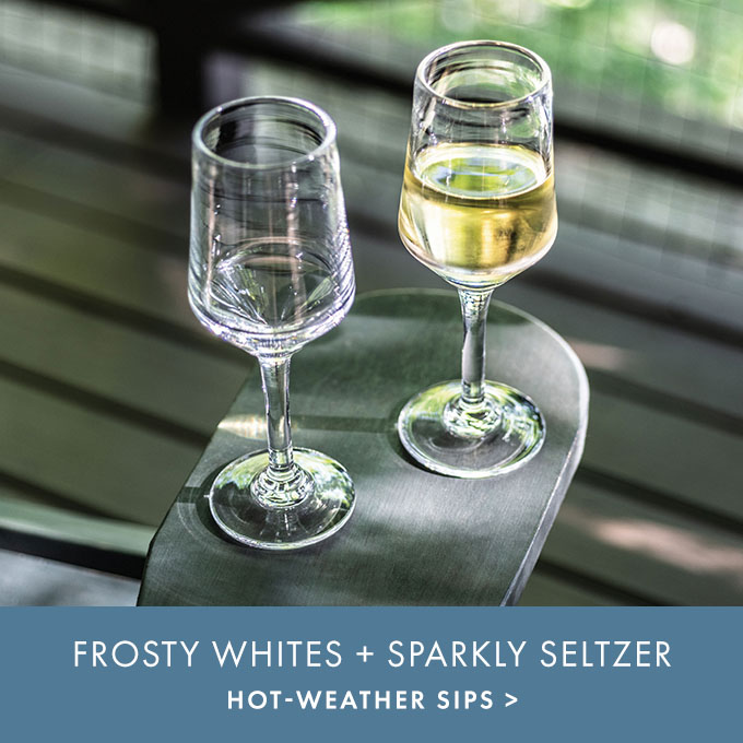 FROSTY WHITES + SPARKLY SELTZER — HOT-WEATHER SIPS >