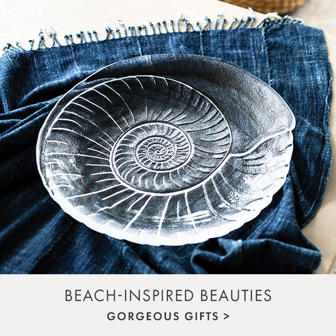 BEACH-INSPIRED BEAUTIES — GORGEOUS GIFTS >