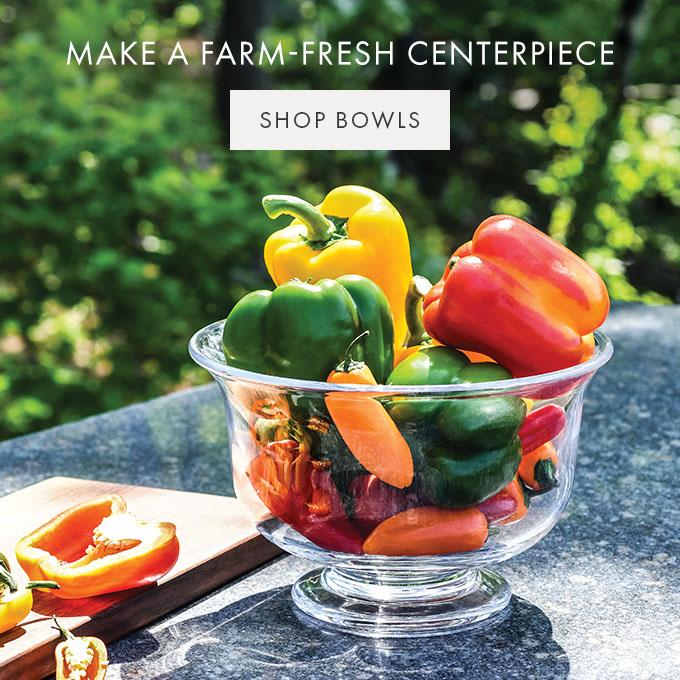 MAKE A FARM-FRESH CENTERPIECE — SHOP BOWLS >