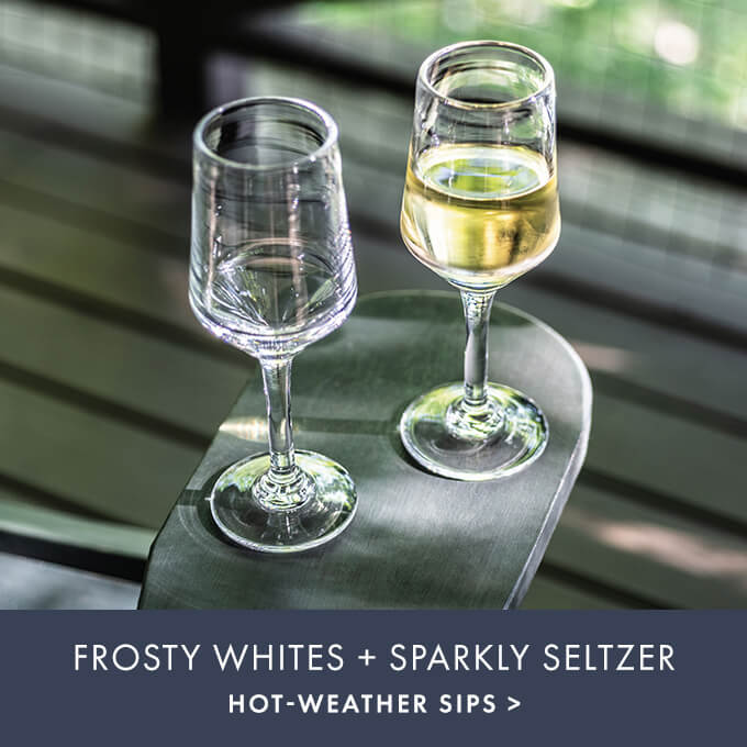 ROSTY WHITES + SPARKLY SELTZER — HOT-WEATHER SIPS >