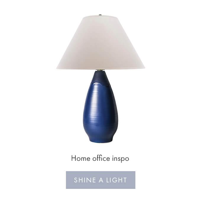 HOME OFFICE INSPO — SHINE A LIGHT >