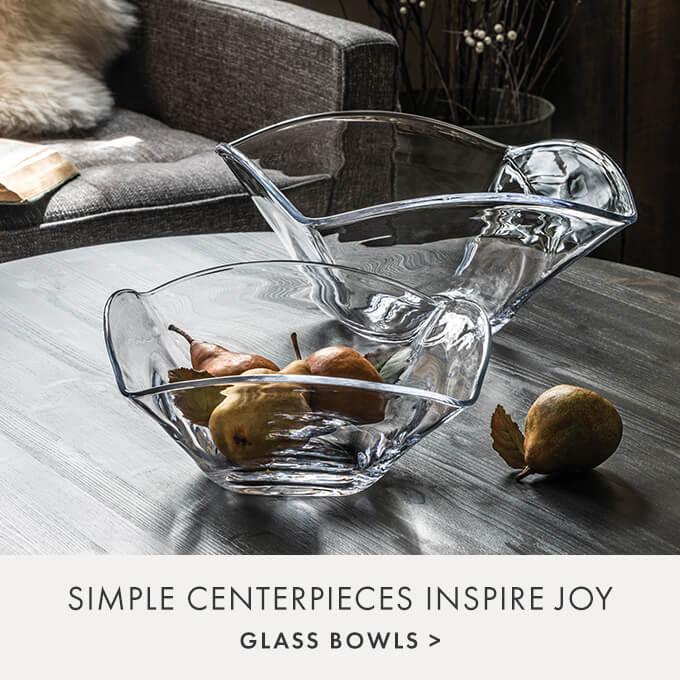 SIMPLE CENTERPIECES INSPIRE JOY — GLASS BOWLS >